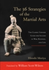 The 36 Strategies of the Martial Arts : The Classic Chinese Guide for Success in War, Business, and Life - eBook