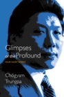 Glimpses of the Profound : Four Short Works - eBook