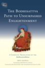 The Bodhisattva Path to Unsurpassed Enlightenment : A Complete Translation of the Bodhisattvabhumi - eBook