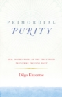 Primordial Purity : Oral Instructions on the Three Words That Strike the Vital Point - eBook