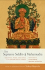 The Supreme Siddhi of Mahamudra : Teachings, Poems, and Songs of the Drukpa Kagyu Lineage - eBook