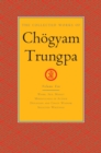 The Collected Works of Chogyam Trungpa, Volume 10 : Work, Sex, Money - Mindfulness in Action - Devotion and Crazy Wisdom - Selected Writings - eBook