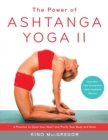 The Power of Ashtanga Yoga II : A Practice to Open Your Heart and Purify Your Body and Mind - eBook