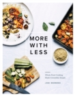 More with Less : Whole Food Cooking Made Irresistibly Simple - eBook