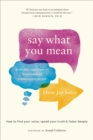 Say What You Mean : A Mindful Approach to Nonviolent Communication - eBook