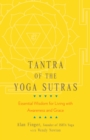 Tantra of the Yoga Sutras : Essential Wisdom for Living with Awareness and Grace - eBook