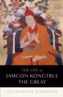 The Life of Jamgon Kongtrul the Great - eBook