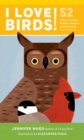 I Love Birds! : 52 Ways to Wonder, Wander, and Explore Birds with Kids - eBook