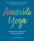 Accessible Yoga : Poses and Practices for Every Body - eBook