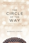 The Circle of the Way : A Concise History of Zen from the Buddha to the Modern World - eBook