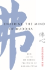 Entering the Mind of Buddha : Zen and the Six Heroic Practices of Bodhisattvas - eBook