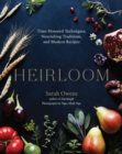 Heirloom : Time-Honored Techniques, Nourishing Traditions, and Modern Recipes - eBook
