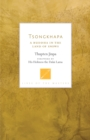 Tsongkhapa : A Buddha in the Land of Snows - eBook