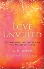 Love Unveiled : Discovering the Essence of the Awakened Heart - eBook