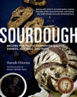 Sourdough : Recipes for Rustic Fermented Breads, Sweets, Savories, and More