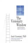 The Visionary Window : A Quantum Physicist's Guide to Enlightenment - eBook