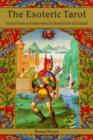 The Esoteric Tarot : Ancient Sources Rediscovered in Hermeticism and Cabalah - eBook