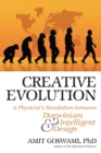 Creative Evolution : A Physicist's Resolution Between Darwinism and Intelligent Design - eBook