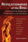 Revolutionaries of the Soul : Reflections on Magicians, Philosophers, and Occultists - eBook