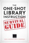 The One-Shot Library Instruction Survival Guide - Book