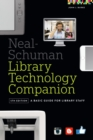 The Neal-Schuman Library Technology Companion : A Basic Guide for Library Staff, Fifth Edition - eBook