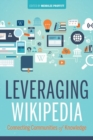 Leveraging Wikipedia : Connecting Communities of Knowledge - Book