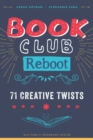 Book Club Reboot : 71 Creative Twists - Book