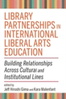 Library Partnerships in International Liberal Arts Education : Building Relationships Across Cultural and Institutional Lines - Book