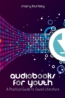 Audiobooks for Youth : A Practical Guide to Sound Literature - eBook