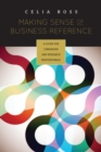 Making Sense of Business Reference : A Guide for Librarians and Research Professionals - eBook