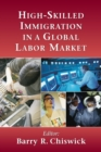 High-Skilled Immigration in a Global Labor Market - eBook