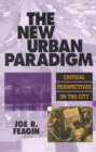 The New Urban Paradigm : Critical Perspectives on the City - Book