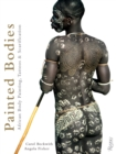 Painted Bodies : African Body Painting, Tattoos, and Scarification - Book