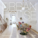 Urban House : Townhouses, Apartments, Lofts, and Other Spaces for City Living - Book