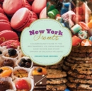 New York Sweets : A Sugarhound's Guide to the Best Bakeries, Ice Cream Parlors, Candy Shops, and Other Emporia of Delicious Delights - Book