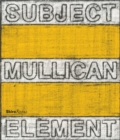Matt Mullican : Subject Element Sign Frame World - Book