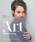 Art of Discovery : Hollywood Stars Reveal Their Inspirations : Hollywood Stars Reveal Their Inspirations - Book