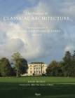 Practice of Classical Architecture : The Architecture of Quinlan and Francis Terry, 2005-2015 - Book
