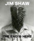 Jim Shaw : The End Is Here - Book