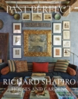 Past Perfect : Richard Shapiro Houses and Gardens - Book