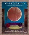 Casa Mexico : At Home in Merida and the Yucatan - Book
