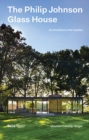 Philip Johnson Glass House, The : An Architect in the Garden - Book