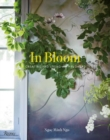 In Bloom : Creating and Living With Flowers - Book