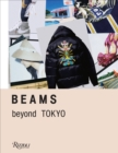 Beams : Beyond Tokyo - Innovative Fashion and Streetwear - Book