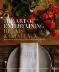 Art of Entertaining Relais & Chateaux, The : Menus, Flowers, Table Settings, and More for Memorable Celebrations - Book