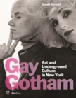 Gay Gotham : Art and Underground Culture in New York - Book