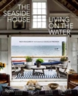 The Seaside House : Living on the Water - Book