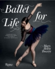 Ballet For Life : Exercises and Inspiration from the World of Ballet Beautiful - Book