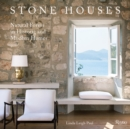 Stone Houses : Natural Forms in Historic and Modern Homes - Book