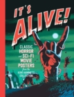 It's Alive! : Classic Horror and Sci-Fi Movie Posters - Book
